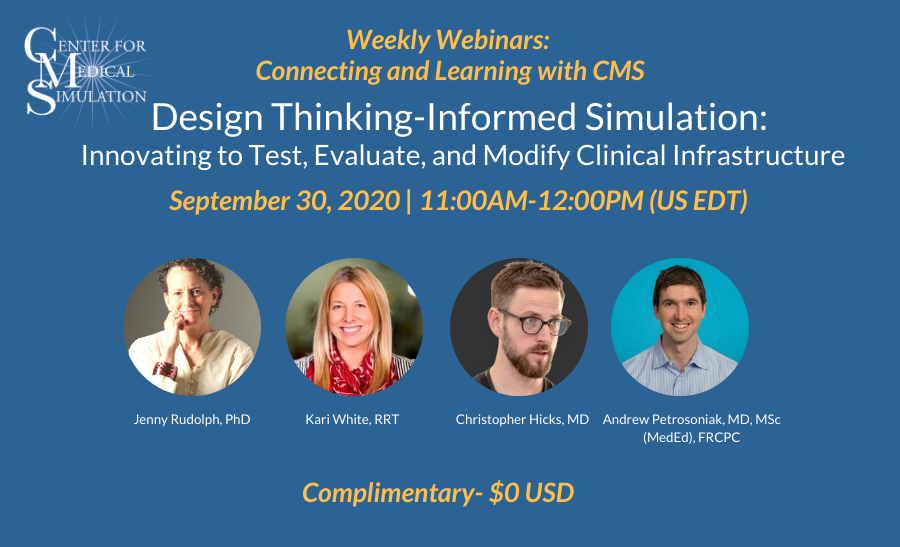 Weekly Webinars: Sep 30, 2020 | 11:00AM-12:00PM US EDT | Design Thinking-Informed Simulation: Innovating to Test, Evaluate, and Modify Clinical Infrastructure
